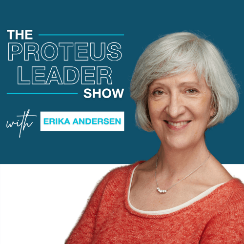 The proteus leader show with Erika Andersen graphic and Erika smiling